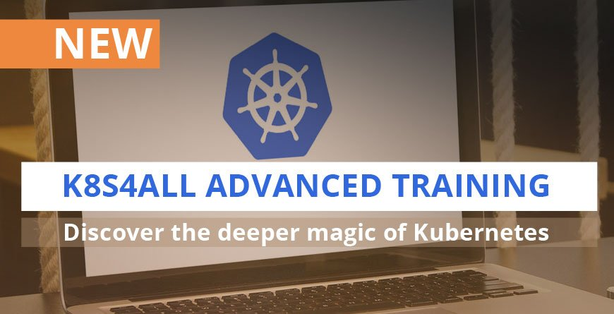 new training: K8S4ALL ADVANCED TRAINING