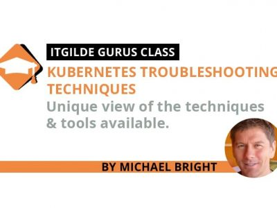 Kubernetes Troubleshooting Techniques *ITGilde Gurus Class*