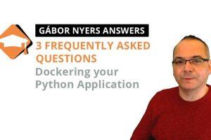 python-dockerizing-faq-by-gabor-nyers-